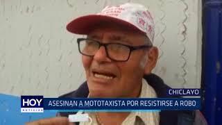 Chiclayo: Asesinan a mototaxista por resistirse a robo