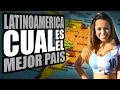 Latinoamérica ¿Cuál es el mejor país? #3