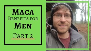 Maca Benefits for Men Part 2 [2019]😀