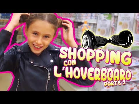 SHOPPING CON L'HOVERBOARD #2 - Charlotte M. | Hoverboard Shopping with Charlotte  #2