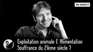 L214 : Exploitation animale & Alimentation - Souffrance du 21ème siècle ? [EN DIRECT]