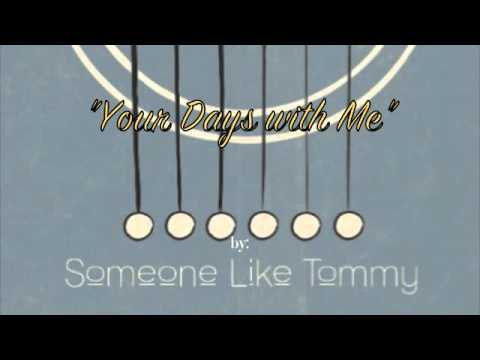 """Someone Like Tommy: """"Your Days with Me"""""""