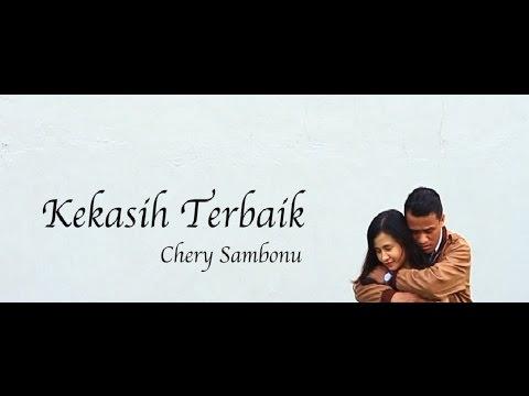 kekasih Terbaik - Chery Sambonu