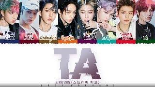 STRAY KIDS - 'TA' (타) Lyrics [Color Coded_Han_Rom_Eng]