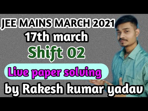Jee Mains 2021 17th March Shift 02