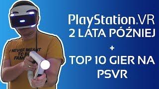 Playstation VR - 2 lata później + Top 10 Gier na PSVR - Hardware