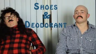 Shoes & Deodorant Episode 2 - Inside The Screen