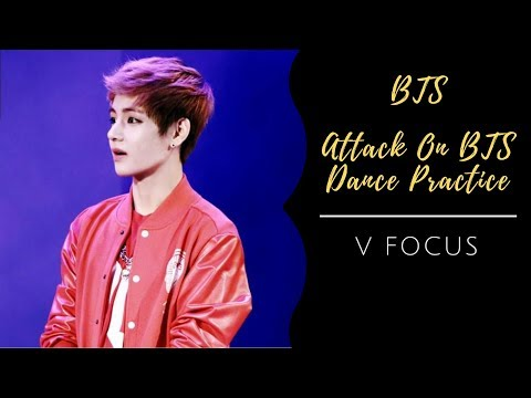 BTS 'Attack On BTS' Dance Practice - V Focus (Edit ver.)