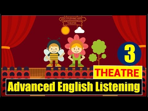 ✪ Advanced English Listening Practice with Subtitle : Lesson 3 (Theatre)