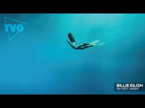 Billie Eilish - Six Feet Under
