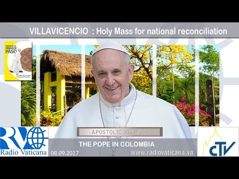 08.09.2017 - Pope Francis in Colombia – National Prayer Meeting for National Reconciliation