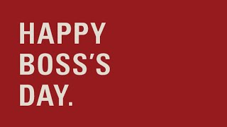 We celebrate Boss's Day every day
