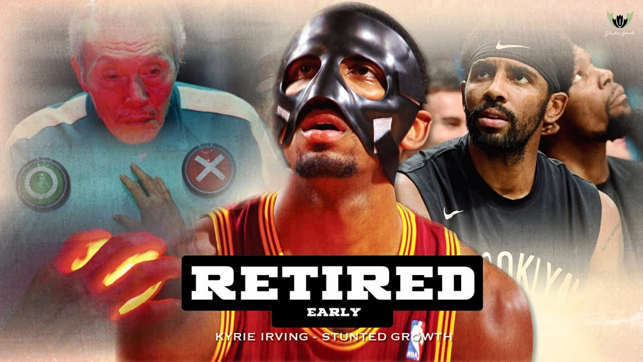 RETIRED Early: The Headline About KYRIE IRVING In 10 years Stunted Growth