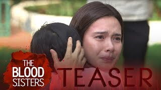 The Blood Sisters: Week 10 Teaser
