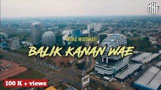 Download lagu BALIK KANAN WAE -- WORO WIDOWATI • LIRIK DAN TERJEMAHAN