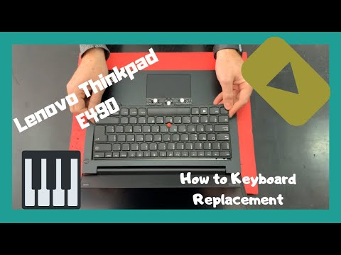 Lenovo ThinkPad E490 How To Keyboard Replacement Disassembly