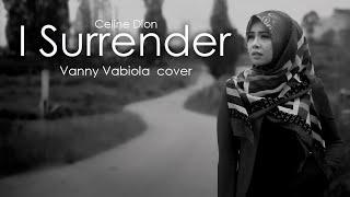 Vanny Vabiola - I Surrender - CEline Dion (Cover)