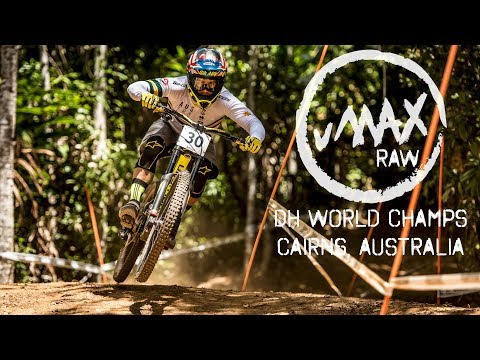vMAX RAW – Cairns Downhill Worlds 2017 - Day 1