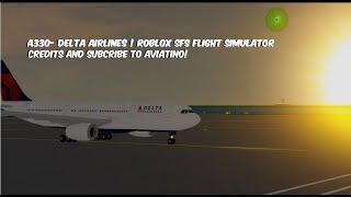 A330 DELTA AIRLINES | Roblox SFS Flight Simulator