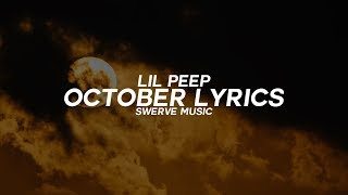 Lil Peep - October (Lyrics / Lyric Video)