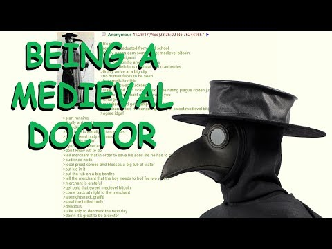 Greentext Reading- Being A Medieval Doctor