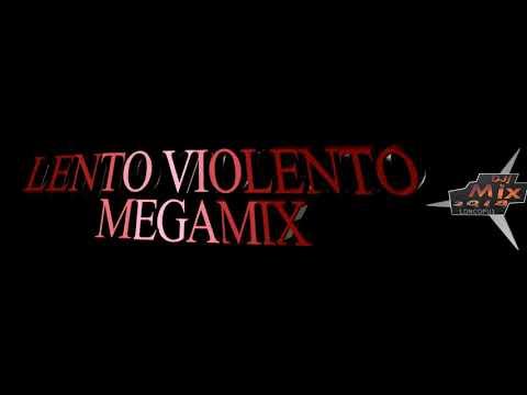 LONCOPUE REMIX- LENTO VIOLENTO MIXDJj- MAYO 2018