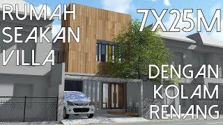 Desain Rumah seakan Villa - dengan Kolam Renang - Lahan 7x25m [kode 155]