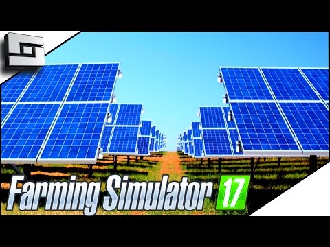 SOLAR PANEL POWER! - Farming Simulator 2017 Gameplay #4 | Sl1pg8r