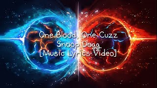 Snoop Dogg - One Blood, One Cuzz (feat. DJ Battlecat) [Music Lyrics Video]