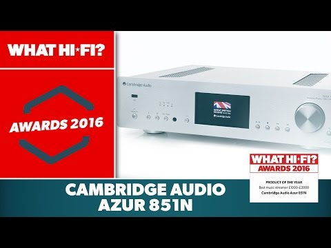 Best music streamer �-�, 2016 - Cambridge Audio Azur 851N