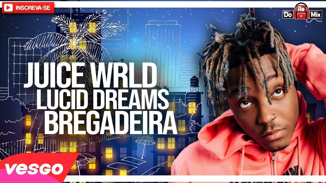 Juice Wrld - Lucid Dreams - BREGADEIRA