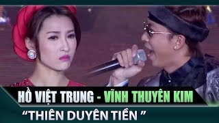 Hồ Việt Trung, Vĩnh Thuyên Kim - Thiên Duyên Tiền Định   Cặp đôi vàng    Ca nhạc