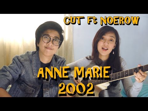 2002 Anne Marie -  Cover By Cut Alia Ft. Noe Row