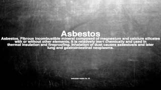 Medical vocabulary: What does Asbestos mean