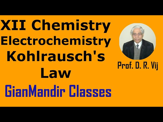 XII Chemistry | Electrochemistry | Kohlrausch's Law by Gourav Sir