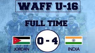 India U16 Vs Jordan U16 || 4 - 0 Full Match Extended Highlights || English Commentary in 4K HD
