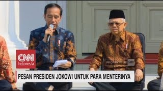 Ini Pesan Presiden Jokowi untuk Para Menterinya