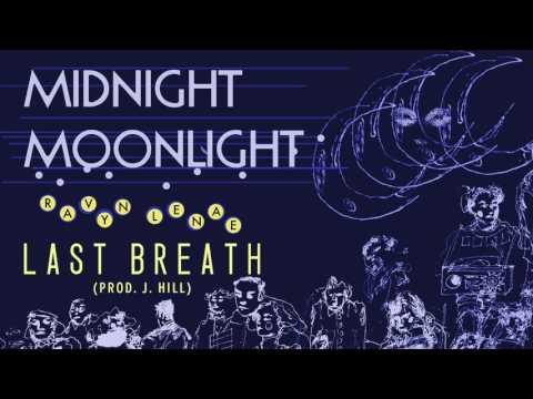 Ravyn Lenae - Last Breath (Prod. J. Hill)