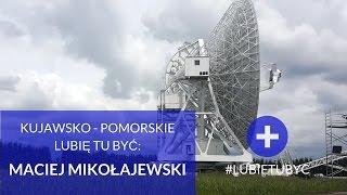 Kujawsko-Pomorskie - lubię tu być - Maciej Mikołajewski