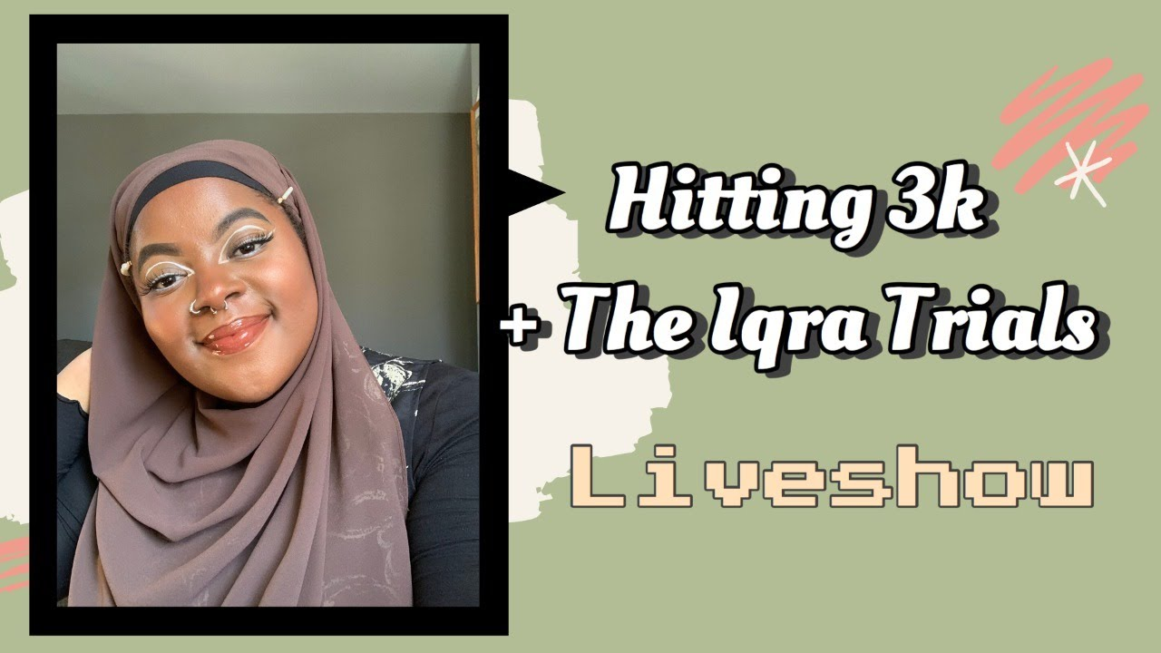 3k Q&A + The Iqra Trials Liveshow for May & June! | SIncerelyTahiry