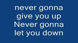 Rick Astley Never gonna give you up lyrics!!!