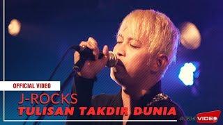 J-Rocks - Tulisan Takdir Dunia   Official Video