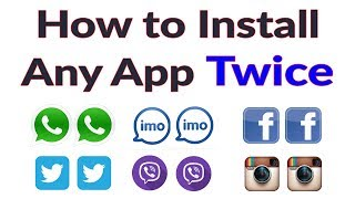 How to Use Multiple Apps in Android - How to Install any App Twice   No Root Required