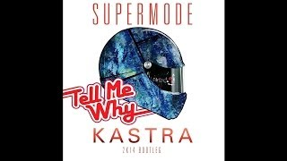 Supermode - Tell Me Why (Kastra 2K14 Bootleg) [Free Download]