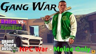 GTA V - Gang War Mod: Ballas vs. Families (Melee Only on Grove Street) - NPC War