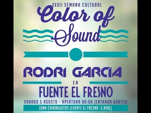 🌈🌈 Color of sound 🌈🌈 🔊🔊 RODRI GARCIA 🔊 SET 5 AGOSTO😎