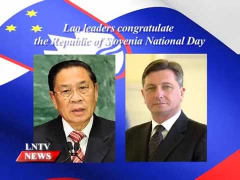 Lao NEWS on LNTV: Lao leaders congratulate the Republic of Slovenia National Day.2/7/2015
