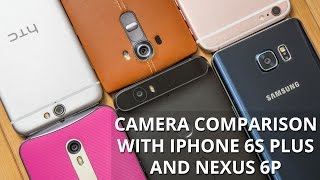 Camera comparison with iPhone 6s Plus and Nexus 6P