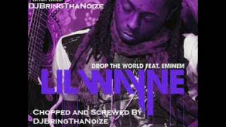 Lil Wayne Ft. Eminem Drop The World Chopped and Screwed