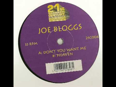 Joe Bloggs - Don't You Want Me